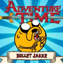 Adventure Time : Bullet Jake